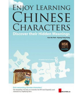 Enjoy Learning Chinese Characters (Zweite Auflage-HSK Stufen 1-3) Discover their Hidden Meaning