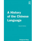 A History of the Chinese Language - Second Edition