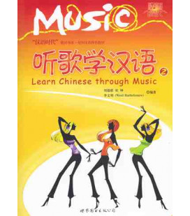 Learn Chinese Through Music Vol. 2 (CD included)
