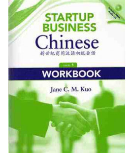 Start Business Chinese 1. Workbook (CD audio inclus)