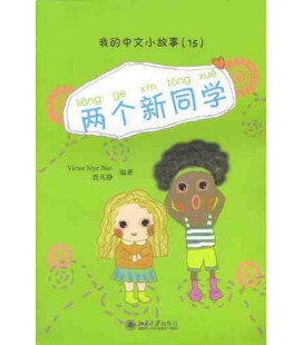 My little Chinese story - Two new students (Liang ge xin tongxue) - CD included