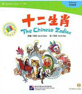 The Chinese Zodiac - Folktales - Beginner's Level, 300 words (CD-ROM inclus)