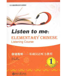 Listen to Me - Elementary Chinese Listening Course Volume 1 (CD MP3 inclus)