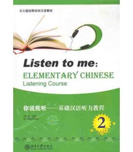 Listen to Me - Elementary Chinese Listening Course Volume 2 (CD MP3 inclus)