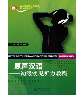 Listen to it Right: Situational Chinese Elementary (CD inclus)