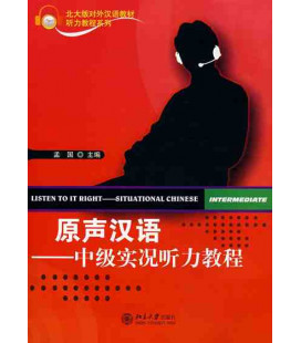 Listen to it Right: Situational Chinese Intermediate (CD inklusive)