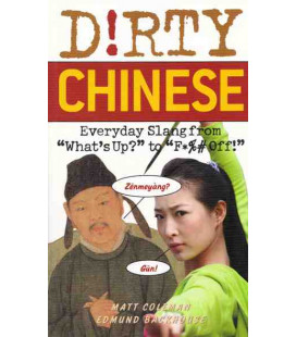 "Dirty Chinese (Everyday Slang from ""What's Up"" to ""F*ck Off"")"