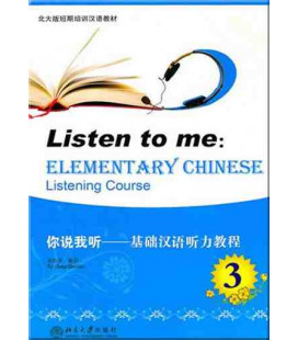 Listen to Me - Elementary Chinese Listening Course Volume 3 (CD inklusive MP3)