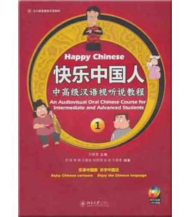 Happy Chinese: An Audiovisual Oral Chinese Course for Intermediate and Advanced Students 1