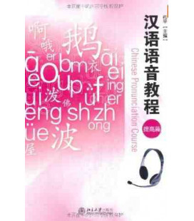 Chinese Pronunciation Course - Advanced Study (CD inclus)