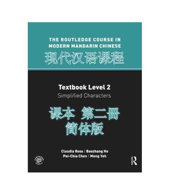 The Routledge Course in Modern Mandarin Chinese (Textbook Level 2- Simplified Characteres)