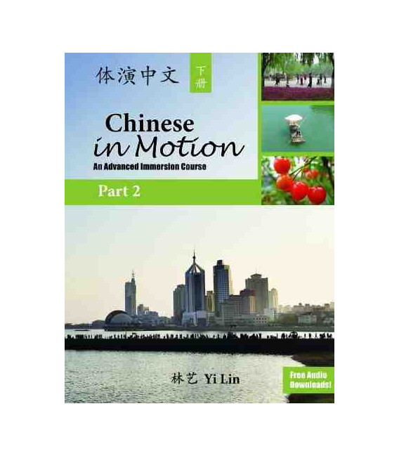 Chinese in Motion 2 (An Advanced Immersion Course) Download degli audio gratuito