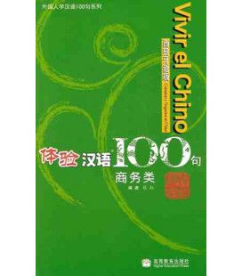 Vivir el chino 100 frases- Comercio y negocios en China (CD included)