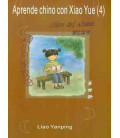 Aprende chino con Xiao Yue 4 - (with student's book + exercise books + CDs)