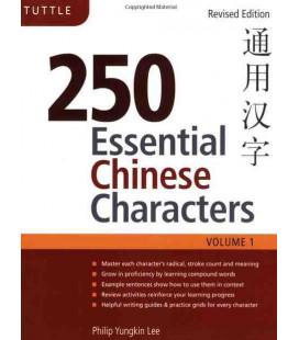 250 Essential Chinese Characters Volume 1 (Édition Révisée)