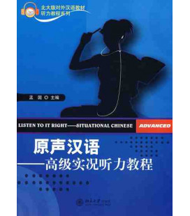 Listen to it Right: Situational Chinese Advanced (CD incluso)