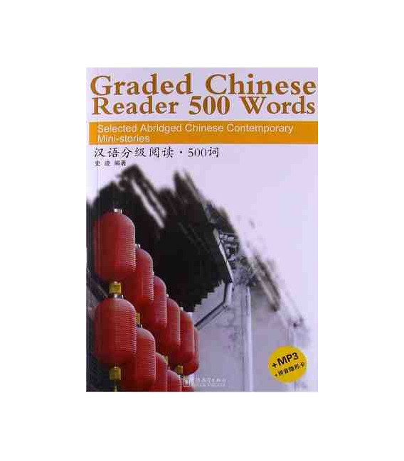 Graded Chinese Reader 500 Words (Incluye CD/MP3 y tabla para tapar pinyin)