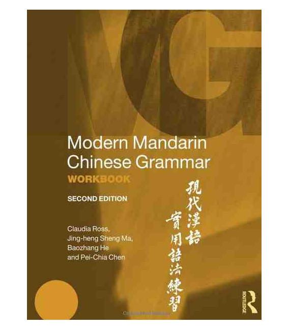 Modern Mandarin Chinese Grammar Workbook- 2.Auflage