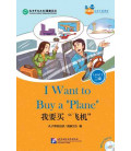 I Want to Buy a Plane - Friends/Chinese Graded Readers (Level 2): Incluye CD/vocabulario HSK2