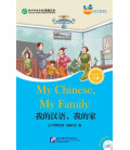 My Chinese, My Family - Friends/Chinese Graded Readers (Level 3): CD inclus/vocabulaire HSK 3
