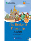 The Bridge of Friendship - Friends/ Chinese Graded Readers (Level 4) : Includes CD (HSK-4 Vocaburary)