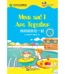 Mum and I Are Together - Friends/ Chinese Graded Readers (Level 1-for Teenagers) Includes CD - (HSK-1 Vocabulary)