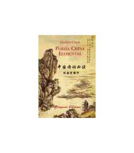 Poesía china elemental (Trilingue: Caractères-pinyin-espagnol)