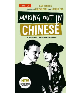 Making Out in Chinese-A Mandarin Chinese Phrase Book-New revised edition expanded