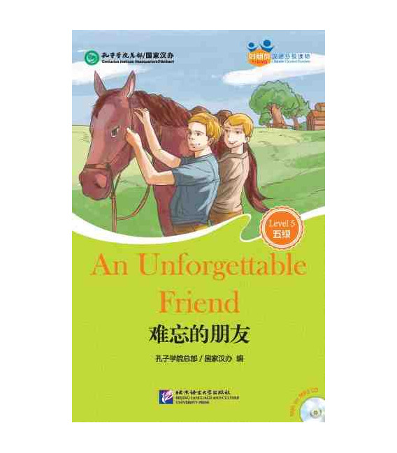 An Unforgettable Friend - Friends/ Chinese Graded Readers (Level 5): CD incluso/vocabolario HSK 5