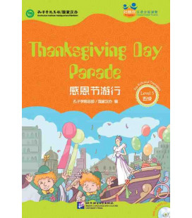 Thanksgiving Day Parade - Friends/ Chinese Graded Readers (Level 5-jeunesse) Inclus CD/vocabulaire HSK 5