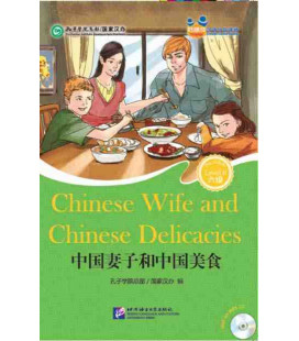 Chinese Wife and Chinese Delicacies-Friends / Chinese Graded Readers (Level 6): CD inclus/vocab.