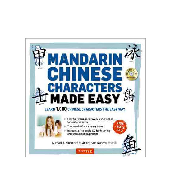 Mandarin Chinese Characters Made Easy- Learn 1000 Characters The Easy Way (HSK 1&2) CD inclus