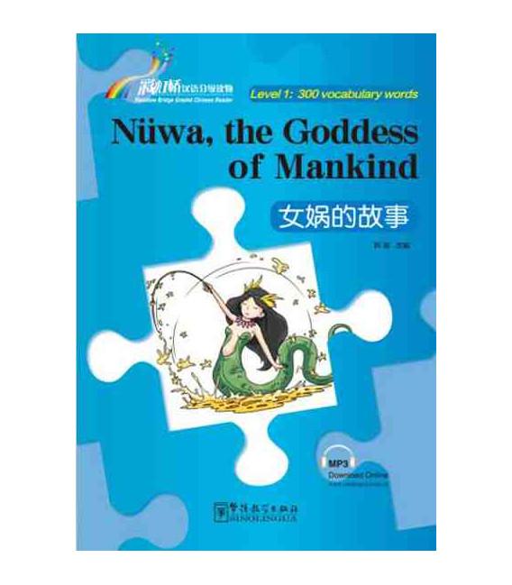 Rainbow Bridge Graded Chinese Reader - Nüwa, the Goddess of Mankind (Level 1- 300 Words)