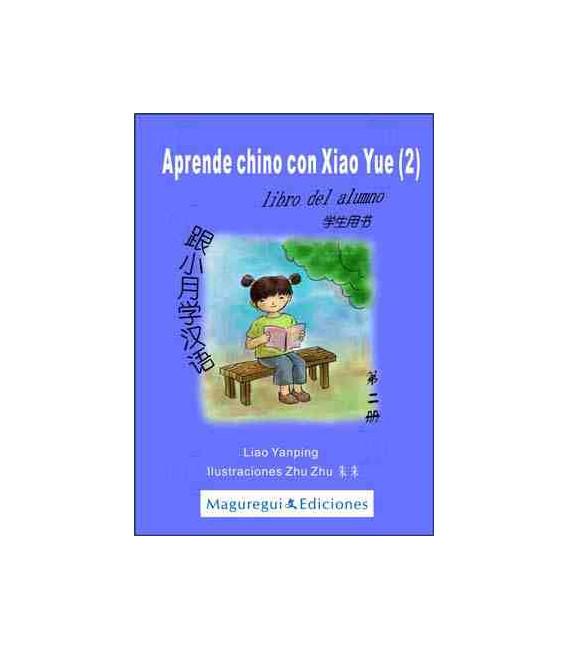 Aprende chino con Xiao Yue 2 - (Livre de l'étudiant + livres des activités + CD)