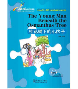 Rainbow Bridge Graded Chinese Reader - The Young Man Beneath the Osmanthus Tree (Lev. 1-300 Words)