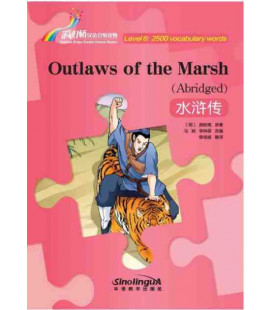 Rainbow Bridge Graded Chinese Reader - Outlaws of the Marsh (Abridged)- (Level 6- 2500 Words)