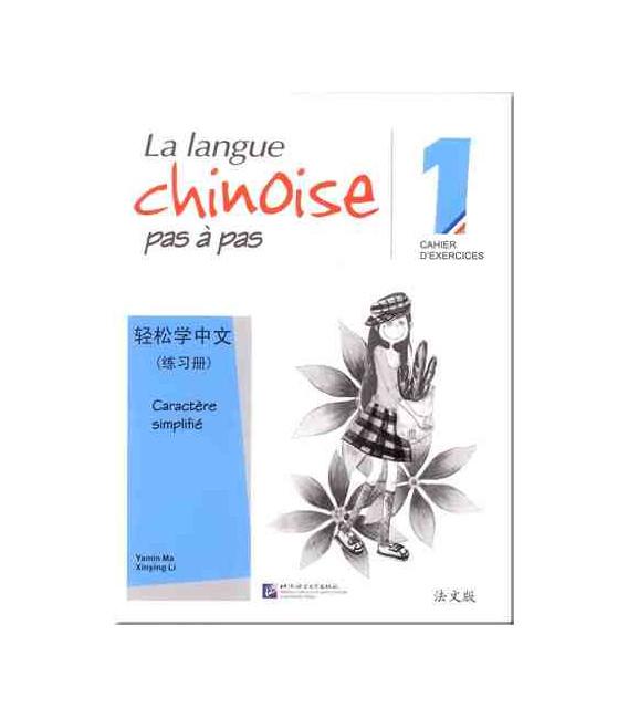 La langue chinoise pas à pas - Cahier d'exercises 1