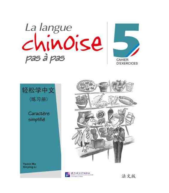 La langue chinoise pas à pas - Cahier d'exercices 5