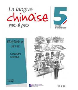 La langue chinoise pas à pas - Cahier d'exercises 5