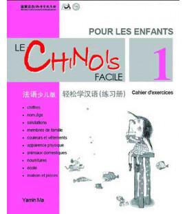 Le chinois facile pour les enfants- Cahier d'exercices 1