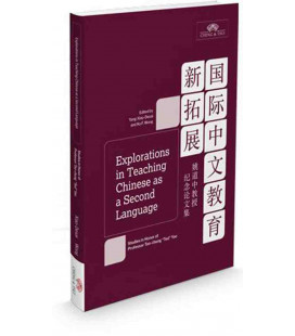 "Explorations in Teaching Chinese as a Second Language - Studies in Honor of Prof Tao-Chung ""Ted"" Yao"