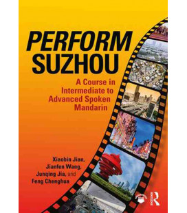 Perform Suzhou - A Course in Intermediate to Advanced Spoken Mandarin (Incl. Audio/MP3 à télécharger)