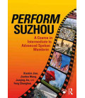 Perform Suzhou - A Course in Intermediate to Advanced Spoken Mandarin (Incl. Audio/MP3 à télécharger)