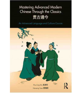 Mastering Advanced Modern Chinese through the Classics (Incl. Audio/MP3 à télécharger)