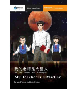 My Teacher is a Martian (Chinese Graded Reader Breakthrough Level) - 150 Characters