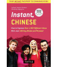 Instant Chinese : a Mandarin Chinese Phrasebook & Dictionary - Revised Edition
