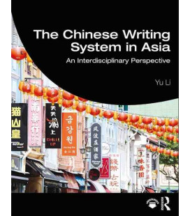 The Chinese Writing System in Asia - An Interdisciplinary Perspective