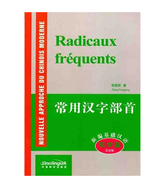 Nouvelle Approche du Chinois Moderne : Radicaux fréquents (Avec MP3 à télécharger en ligne)
