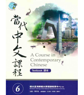 A Course in Contemporary Chinese - Textbook 6 - Incluye Workbook y Código QR