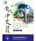 A Course in Contemporary Chinese - Textbook 6 - Workbook und QR Code enthält